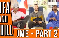 FIFA & Chill with JME – Part Two | Poet & Vuj Present