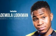FOUR FOUR TWO | Ademola Lookman | 6 moments that changed my life