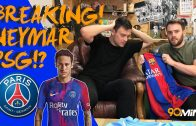 Neymar signs £500k a week contract? | Neymar to PSG for £198m deal? | 90min Breaking